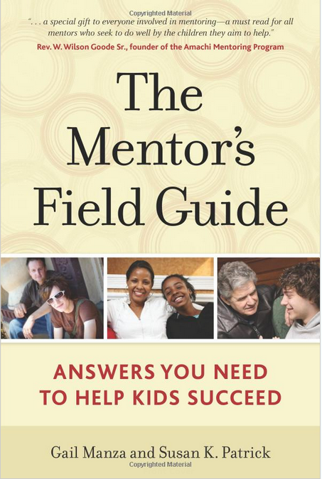 The Mentor's Field Guide: Essential Reference for Mentoring - The Chronicle of Evidence-Based Mentoring