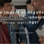Curbing the impact of negative student-adult relationships: A conversation with Mike Garringer